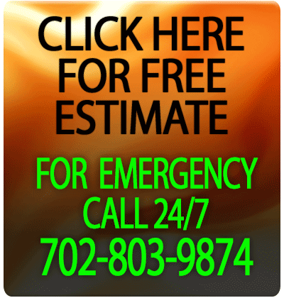 Click Here for Free Estimate, For Emergency Call 24/7 702-803-9874